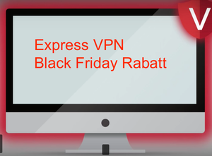 ExpressVPN Rabatt November 2019 Black friday Gutschein