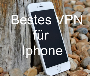Bestes VPN für Iphone