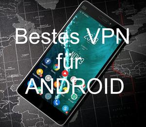 Bestes VPN für Android Smartphone