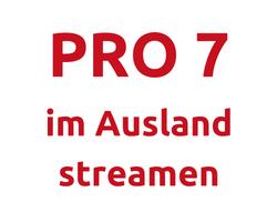 Pro7 im Ausland sehen, Pro7 im Ausland schauen, empfangen, streamen