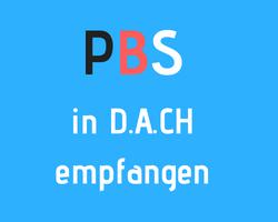 PBS in Deutschland, Österreich, Schweiz schauen