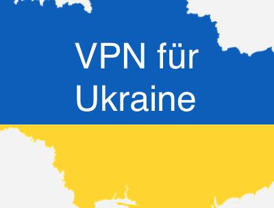 Bestes VPN für Ukraine