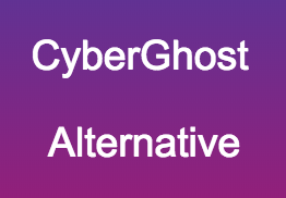 CyberGhost Alternative