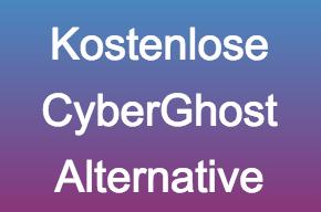 Kostenlose Cyberghost Alternative