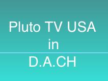 PlutoTV USA in Deutschland, Österreich, Schweiz schauen