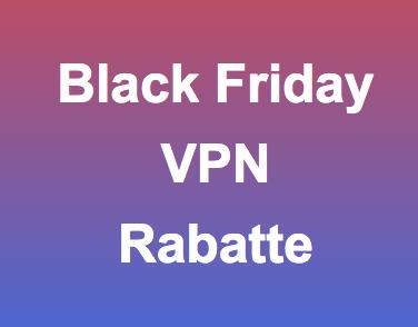 BlackFriday VPN Rabatte