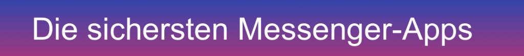 Sicherste Messenger App